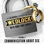 Ep. 5: Communication About Sex |  Audible Comedy
