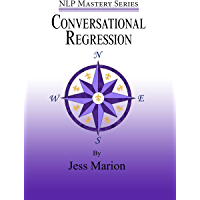 Conversational Regression: An (H)NLP Approach to Reimprinting Memories (NLP Mastery)