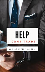 Help I cant Trade: Learn How to trade like a pro