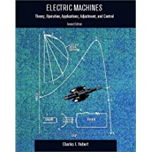 Electric Machines: Theory, Operating Applications, and Controls (2nd Edition)