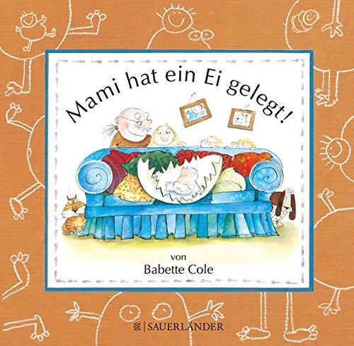 Mami hat ein Ei gelegt (Mini-Ausgabe) Gebundenes Buch – 7. März 2011 Babette Cole Rolf Inhauser FISCHER Sauerländer 3737360200