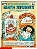 30 Wild and Wonderful Math Stories to Develop Problem-Solving Skills (Instructor Books)
