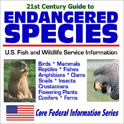 21st Century Guide to Endangered Species  U.S. Fish and Wildlife Service Information - Birds, Mammals, Reptiles, Fishes, Amphibians, Clams, Snails, Insects, Crustaceans, Flowering Plants, Conifers, Ferns  Official U.S. Fish and Wildlife Service Plans (Core Federal Information Series) pdf