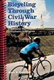 img - for Bicycling Through Civil War History: In Maryland, West Virginia, Pennsylvania and Virginia book / textbook / text book