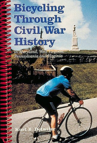 Bicycling Through Civil War History: In Maryland, West Virginia, Pennsylvania and Virginia