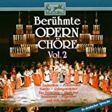 Berühmte Opernchöre Vol. 2
