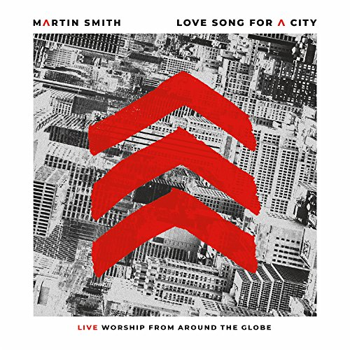 Martin Smith - Love Song for a City [Live] (2018)
