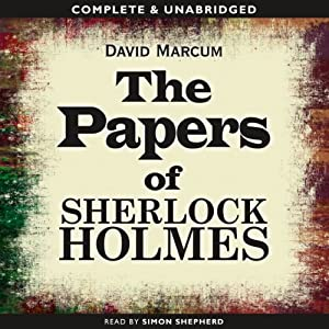 The Papers of Sherlock Holmes: Volume 1 Audiobook