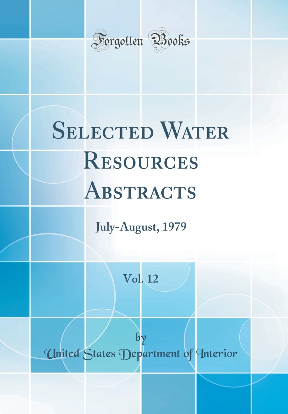 Download Selected Water Resources Abstracts, Vol. 12: July-August, 1979 (Classic Reprint) pdf epub