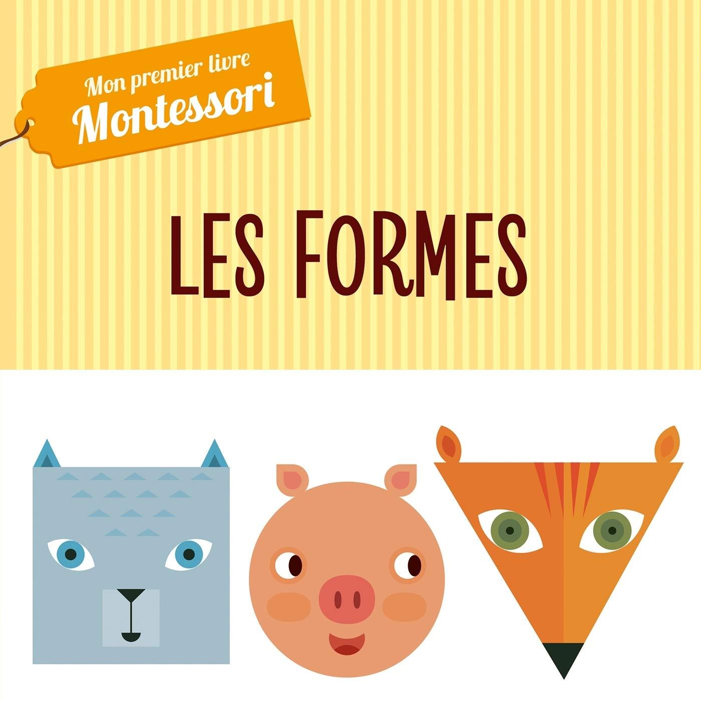 Les Formes Mon Premier Livre Montessori 9782017074854