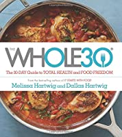 The Whole30: The 30-Day Guide to Total Health and Food Freedom Front Cover