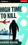 High Time to Kill (James Bond Series)