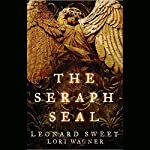 The Seraph Seal | Lori Wagner,Leonard Sweet