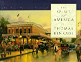 The Spirit of America, Thomas Kinkade, 0785270191