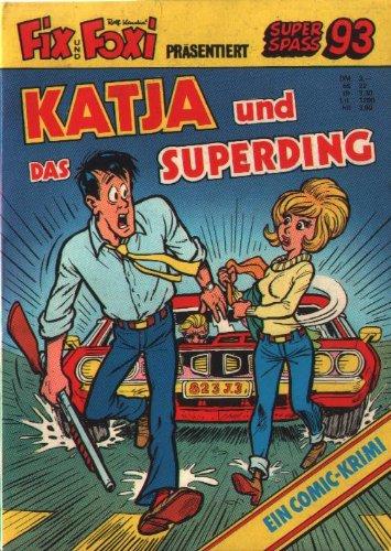 Fix Und Foxi Super Spass 93   Katja Und Das Superding   Comic TB