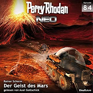 Der Geist des Mars (Perry Rhodan NEO 84) Hörbuch