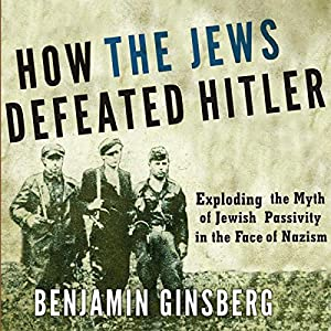 How the Jews Defeated Hitler Audiobook