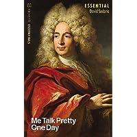 Me Talk Pretty One Day: Hachette Essentials