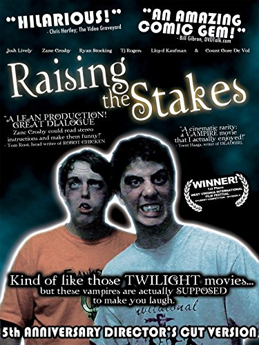 Raising the Stakes - The Director's Cut