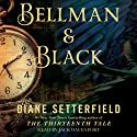 Bellman & Black: A Ghost Story Audiobook by Diane Setterfield Narrated by Jack Davenport