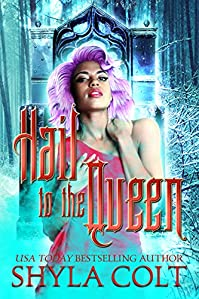 Hail To The Queen by Shyla Colt ebook deal