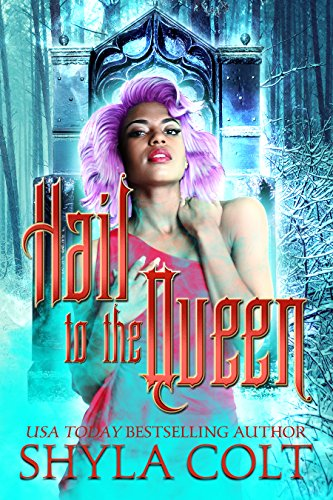 Hail to the Queen (Witch for Hire Book 2) by [Colt, Shyla]