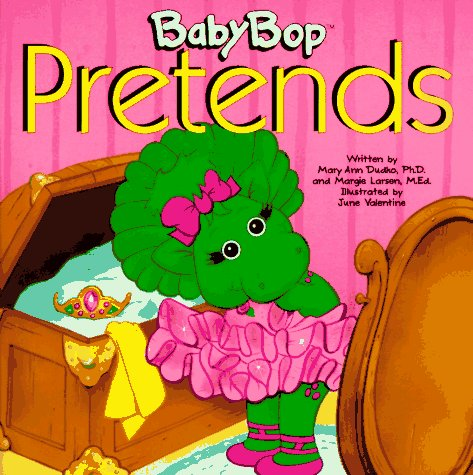 Baby Bop Pretends: Dudko, Mary Ann, Larsen, Margie, Valentine, June:  9781570640223: Amazon.com: Books
