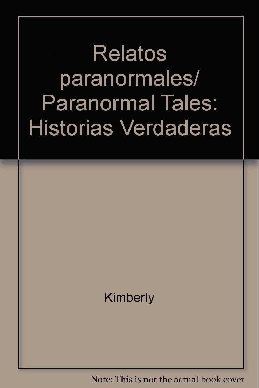 Read Online Relatos paranormales/ Paranormal Tales: Historias Verdaderas (Spanish Edition) pdf
