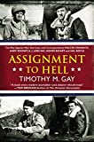 img - for Assignment to Hell: The War Against Nazi Germany with Correspondents Walter Cronkite, Andy Rooney, A .J. Liebling, Homer Bigart, and Hal Boyle book / textbook / text book