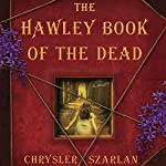 The Hawley Book of the Dead: A Novel | Chrysler Szarlan