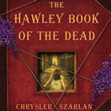 The Hawley Book of the Dead: A Novel Audiobook by Chrysler Szarlan Narrated by Cassandra Campbell