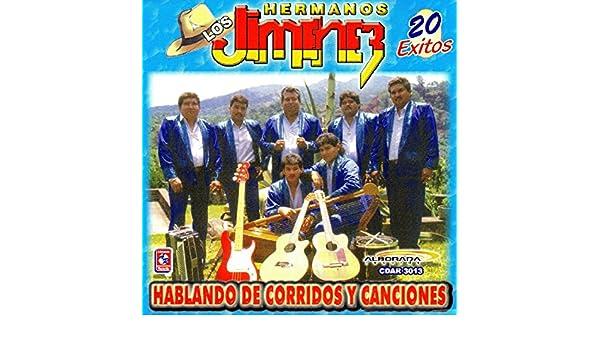 Los Hermanos Jimenez - 20 Exitos - Habland De Corridos y Canciones by Los hermanos Jimenez on Amazon Music - Amazon.com