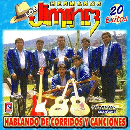Los Hermanos Jimenez - 20 Exitos - Habland De Corridos y Canciones