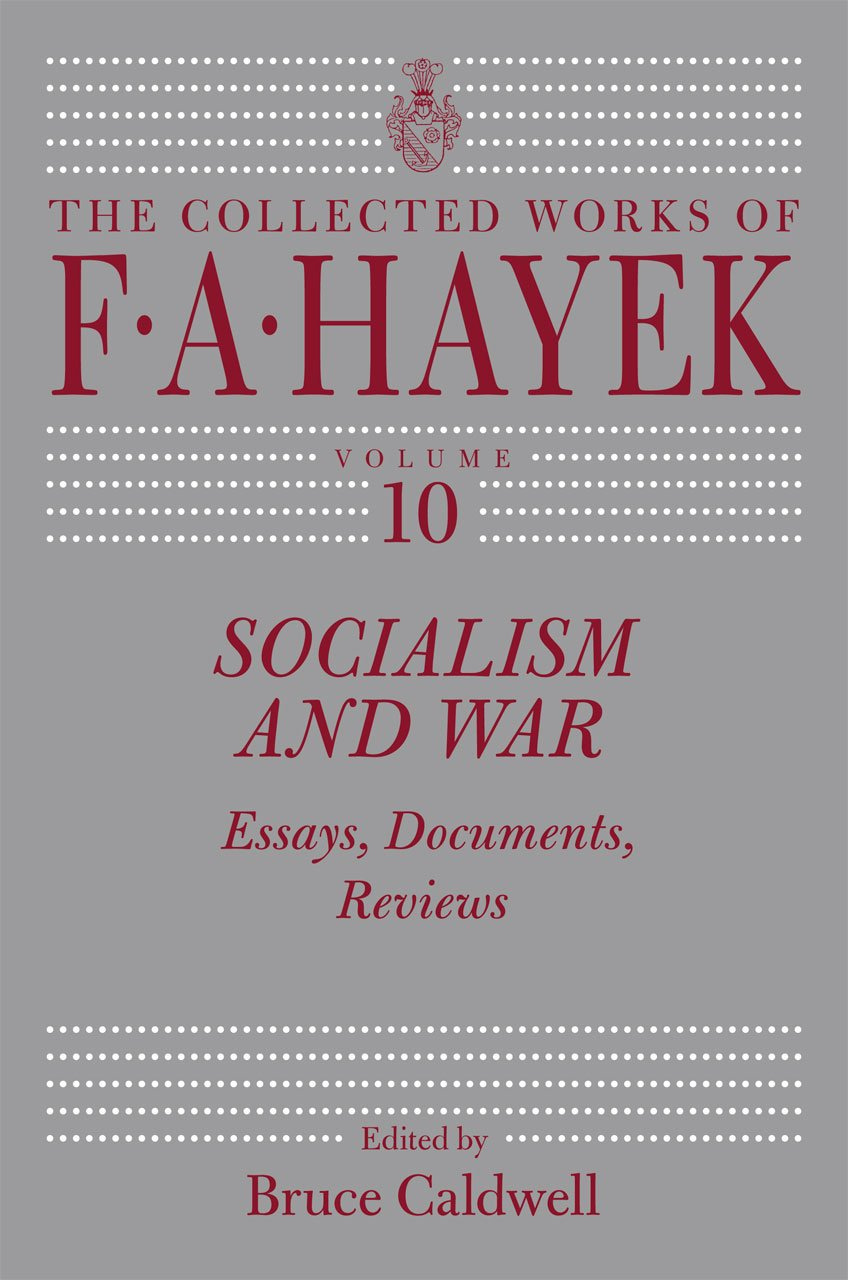 socialism and war essays documents reviews the collected works socialism and war essays documents reviews the collected works of f a hayek f a hayek bruce caldwell 9780226320588 com books