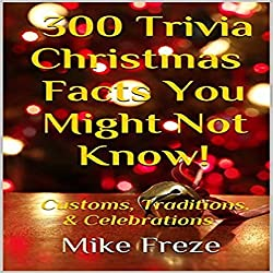 300 Trivia Christmas Facts You Might Not Know!