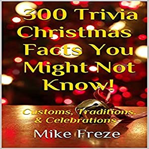 300 Trivia Christmas Facts You Might Not Know! Audiobook