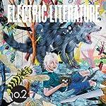 Electric Literature No. 2 | Colson Whitehead,Lydia Davis,Stephen O'Connor,Pasha Malla,Marisa Silver