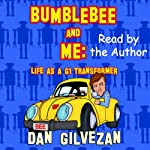 Bumblebee & Me: Life as a G1 Transformer | Dan Gilvezan