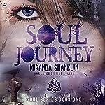 Soul Journey: Soul Series, Book 1 | Miranda Shanklin