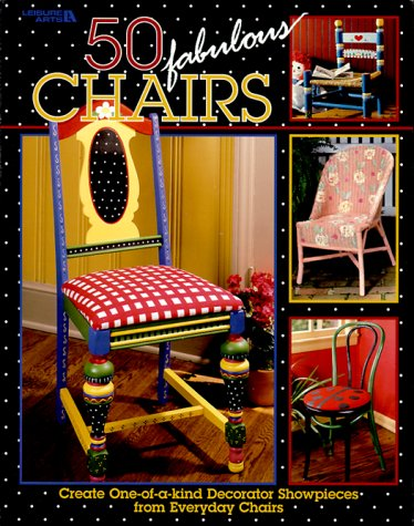 50 Fabulous Chairs (Leisure Arts #15860)