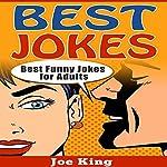 Best Jokes: Best Funny Jokes for Adults: Funny Jokes, Stories & Riddles, Book 2 | Joe King