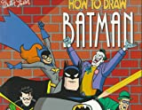 How to Draw Batman, Ty Templeton, 1560103264
