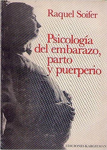 Psicologia del Embarazo, Parto y Puerperio: Amazon.es: Raquel Soifer: Libros