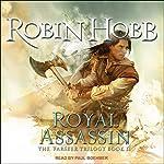 Royal Assassin: The Farseer Trilogy, Book 2   Robin Hobb