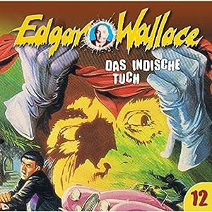 Das indische Tuch (Edgar Wallace 12) Hörspiel