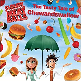 Book The Tasty Tale of Chewandswallow (Cloudy with a Chance of Meatballs Movie)