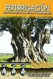 Fertirrigacion/ Fertirrigation: Cultivos Horticolas, Frutales Y Ornamentales