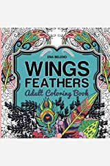 Wings and Feathers: Bird Wings, Magical Feathers and Beautiful Flowers, Relaxing Adult Coloring Book Paperback