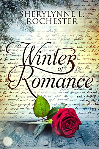 A Winter of Romance: A Story of Faith, Hope, and Love For This Winter by [Rochester, Sherylynne L.]