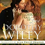 Wilderness Trail of Love: American Wilderness Series, Volume 1 | Dorothy Wiley